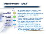 import workflows eg bai