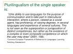 plurilingualism of the single speaker is