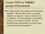 create two or three groups of documents