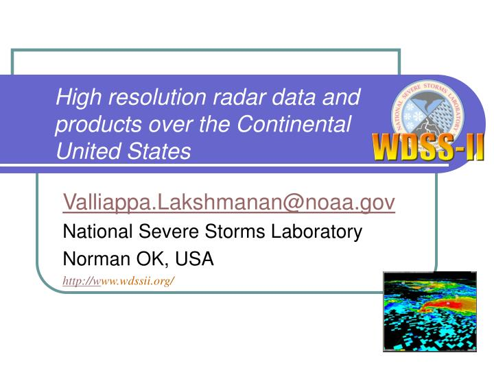 high resolution radar data and products over the continental united states n.