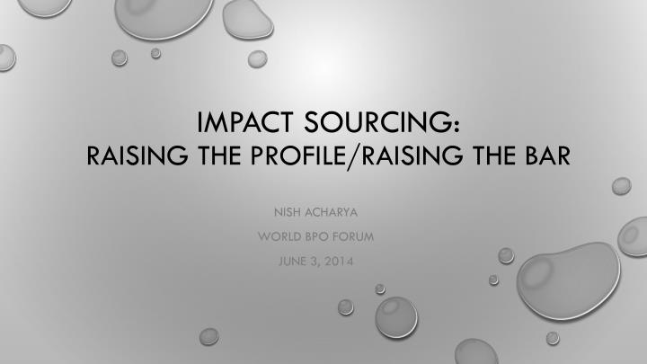 impact sourcing raising the profile raising the bar n.