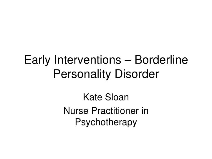early interventions borderline personality disorder n.
