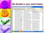be flexible in your word choice