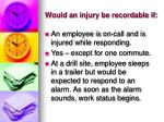 would an injury be recordable if11