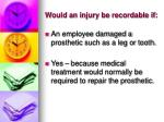 would an injury be recordable if3