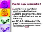 would an injury be recordable if4