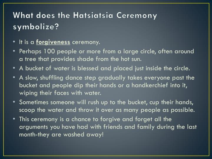 What does the Hatsiatsia Ceremony symbolize?