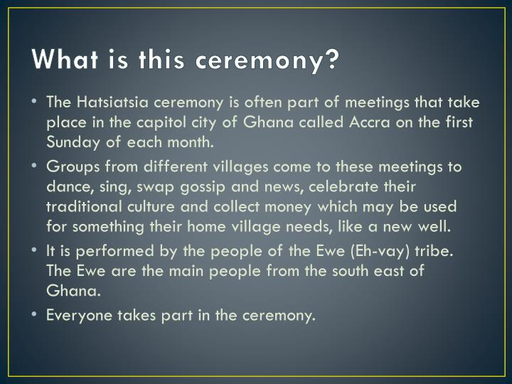 What is this ceremony?