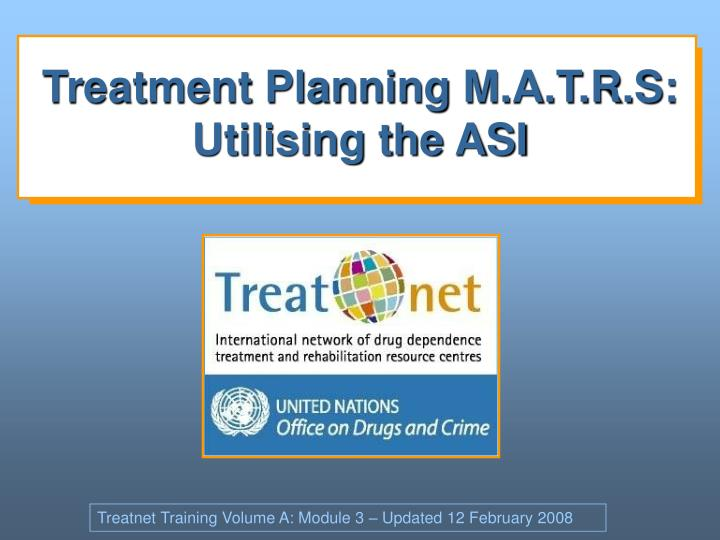 treatment planning m a t r s utilising the asi n.