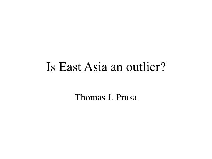 is east asia an outlier n.