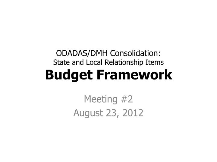 odadas dmh consolidation state and local relationship items budget framework n.
