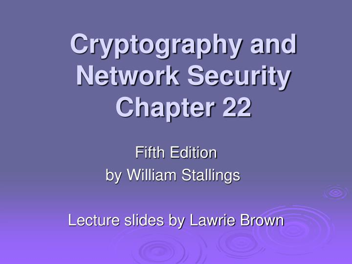 cryptography and network security chapter 22 n.