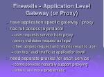 firewalls application level gateway or proxy