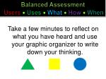 balanced assessment users uses what how when