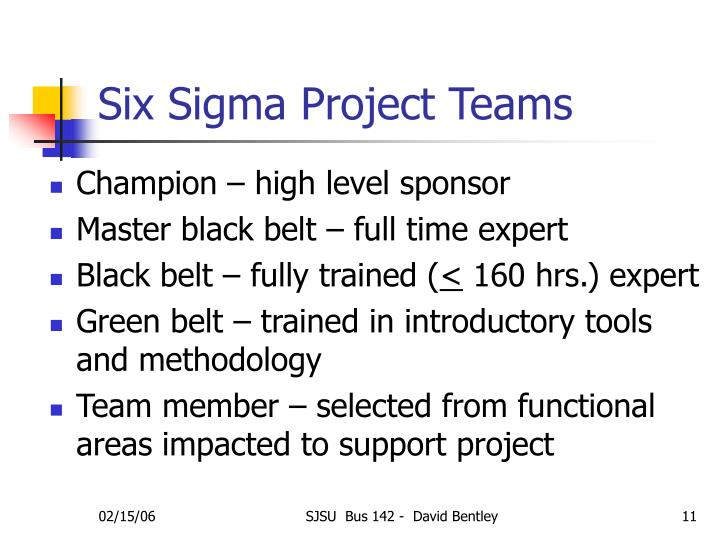 how six sigma project teams different Social learning applied to six sigma projects we can be a more productive team when we recognize different learning styles and the strengths these bring to the team.