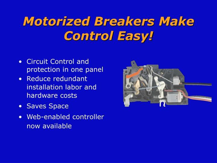 Motorized breakers make control easy