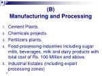 b manufacturing and processing