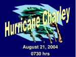 august 21 2004 0730 hrs