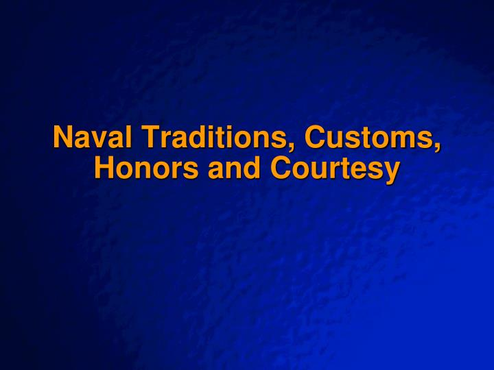 naval traditions customs honors and courtesy n.
