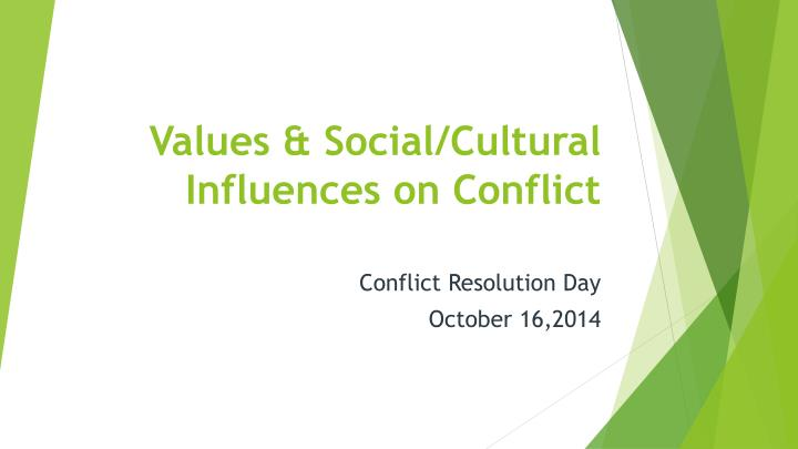 values social cultural influences on conflict n.
