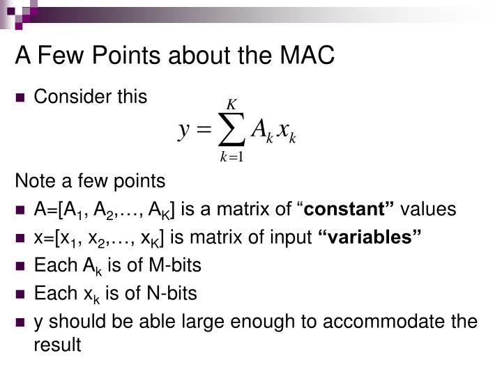 A Few Points about the MAC