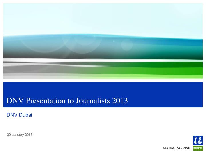 dnv presentation to journalists 2013 n.