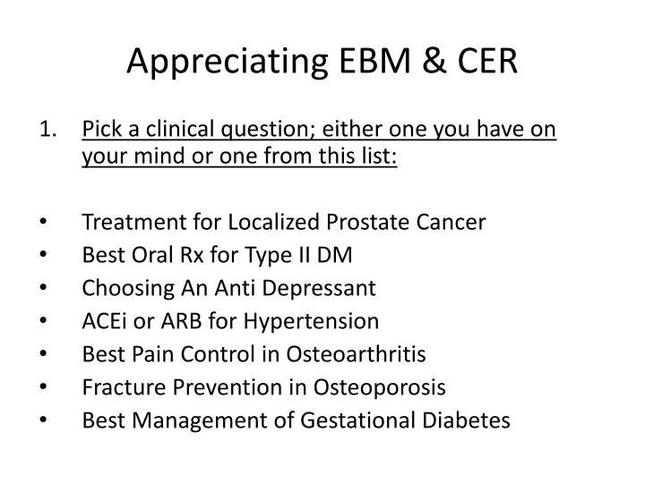 Appreciating EBM & CER
