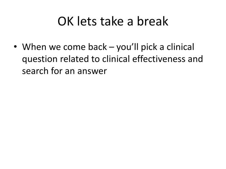 OK lets take a break