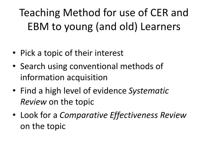 Teaching Method for use of CER and EBM to young (and old) Learners