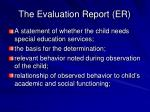 the evaluation report er