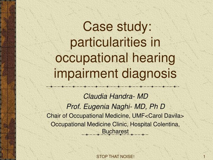case study particularities in occupational hearing impairment diagnosis n.