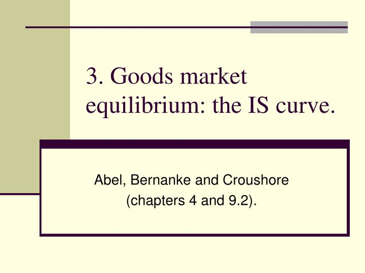 3 goods market equilibrium the is curve n.