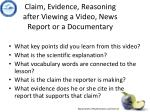 claim evidence reasoning after viewing a video news report or a documentary