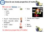 how do we study properties of matter