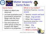 matter jeopardy game rules
