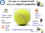 we use our senses to tell about an object s properties