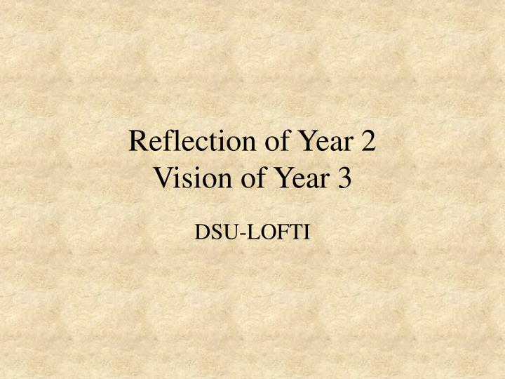 reflection of year 2 vision of year 3 n.