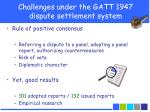 challenges under the gatt 1947 dispute settlement system
