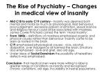 the rise of psychiatry changes in medical view of insanity