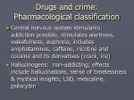 drugs and crime pharmacological classification
