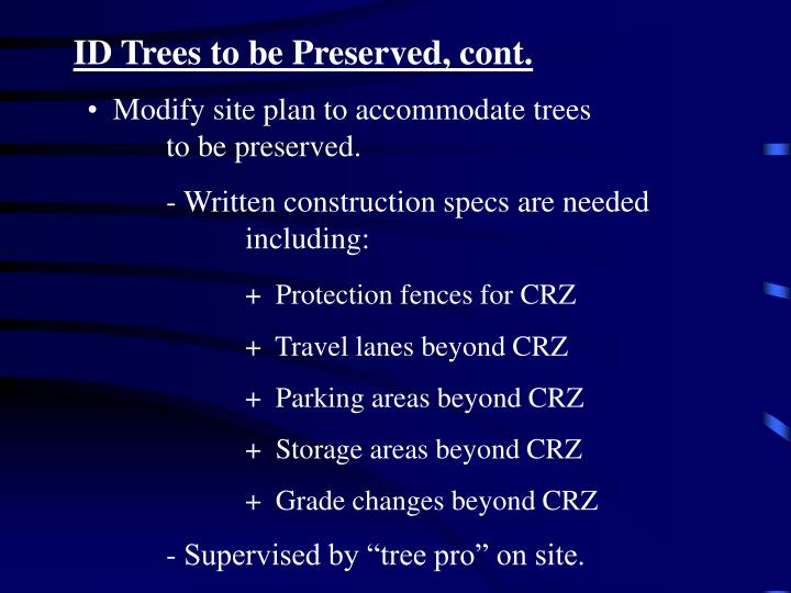 ID Trees to be Preserved, cont.