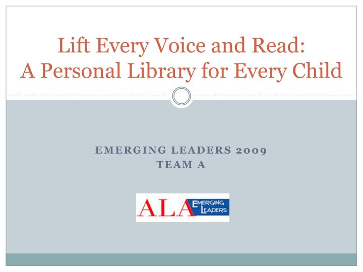 lift every voice and read a personal library for every child n.