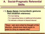 a social pragmatic referential skills