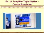 ex of tangible topic setter cruise brochure
