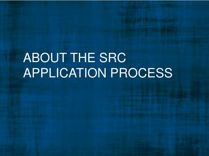 about the src application process n.