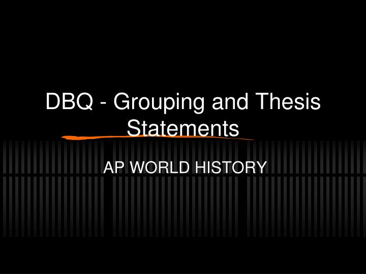 dbq grouping and thesis statements n.