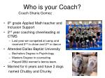 who is your coach