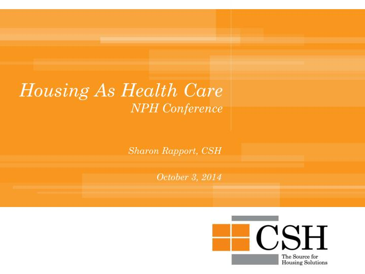 housing as health care nph conference n.