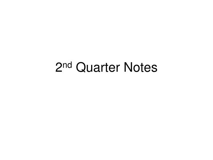 2 nd quarter notes n.