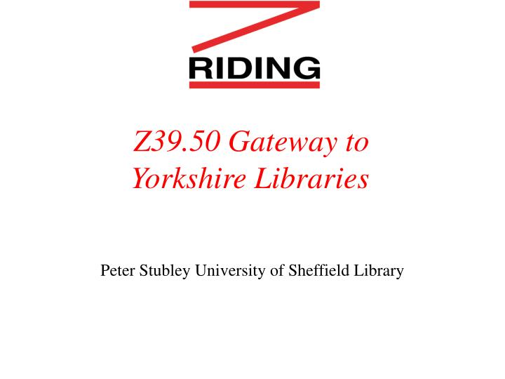 z39 50 gateway to yorkshire libraries n.